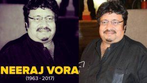 Neeraj Vora Passes Away